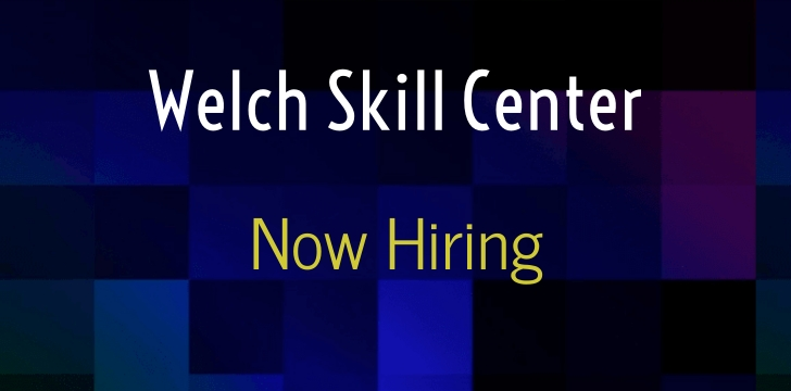 welch skill center hiring